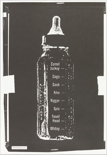 Description: Black and white print of baby bottle with derivative and slang identifiers (i.e. Camel Jockey, Dago, Gook)