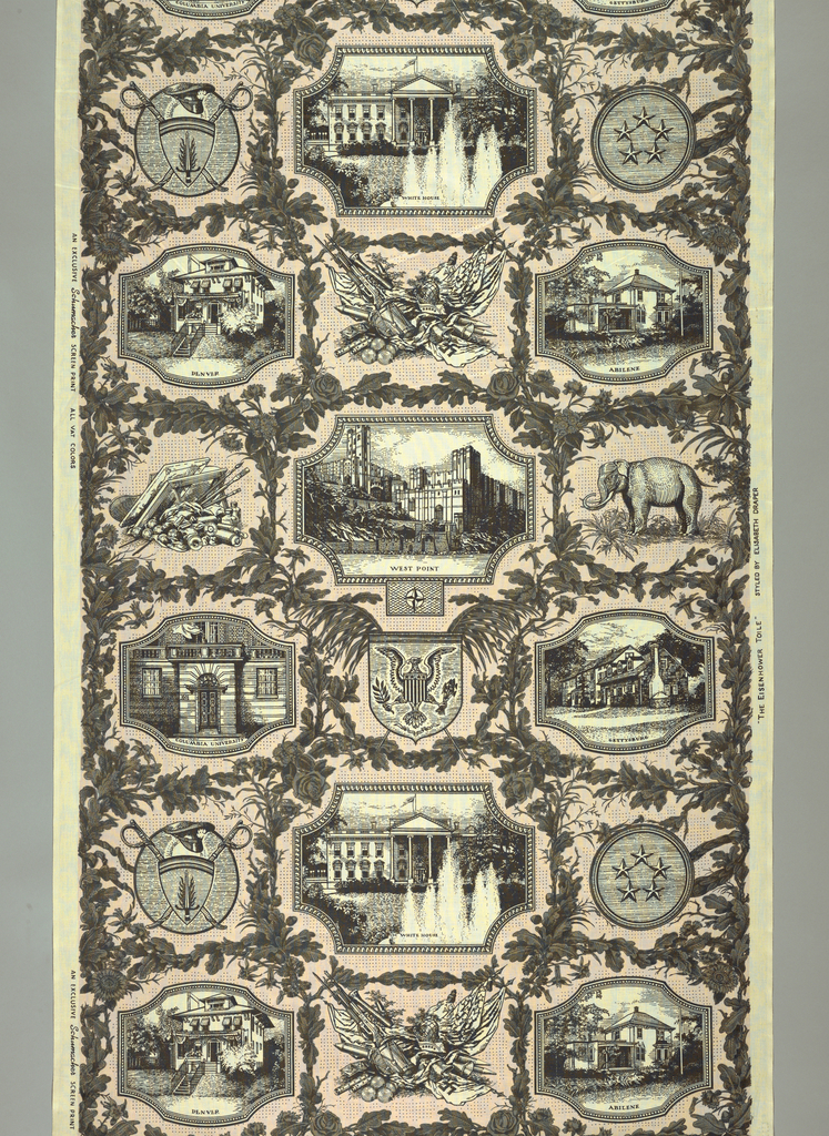 Length of printed cotton designed in honor of President Dwight D. Eisenhower. The design is arranged in the manner of a French early 19th century print, with scenes in medallions from the President's life: the Abilene house, West Point, Columbia University, The White House, the Gettysburg house, and the Denver house. Enframement of oak leaves and flowers, military trophies, and the Republican elephant. In pink and gray.