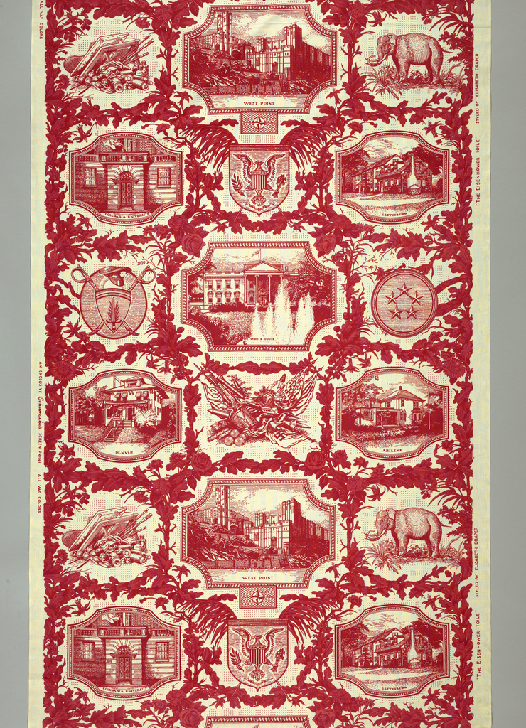 Length of printed cotton designed in honor of President Dwight D. Eisenhower. The design is arranged in the manner of a French early 19th century print, with scenes in medallions from the President's life: the Abilene house, West Point, Columbia University, The White House, the Gettysburg house, and the Denver house. Enframement of oak leaves and flowers, military trophies, and the Republican elephant. In red and white.
