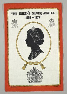 """Commemorative tea towel designed for the Silver Jubilee of Elizabeth II of Great Britain. In the center, a black silhouette of the Queen in profile surrounded by a tasseled gold cord oval frame. Above her silhouette are two closed crowns with """"E II R"""" just below. At center bottom is the Stuart royal family crest. Towel has a red outer border with an inner border of a gold cord."""