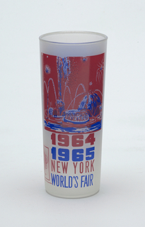"Tall, slightly tapering cylindrical form of clear ""frosted"" glass with blue and pink-orange enamel decoration showing the Pool of Industry, ""1964/1965/NEW YORK/WORLD'S FAIR,"" and Unisphere logo; blue panel with brief paragraph about the Pool on reverse."