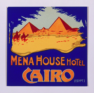 Luggage label depicting pyramids with two figures on camel-back at left. View framed by blue silhouettee of palm trees. Orange test on lower portion of label: MENA HOUSE HOTEL / CAIRO (EGYPT).