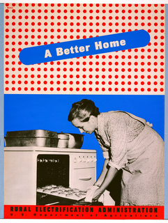 "Poster with a black and white photographic image of a woman removing freshly-baked biscuits from oven, set against a blue printed background, on the bottom half. On the top half of the design, the background is composed of red polka dots on a white background, and the title ""A Better Home"" appears within a central band of blue in an ovoid shape positioned diagonally."