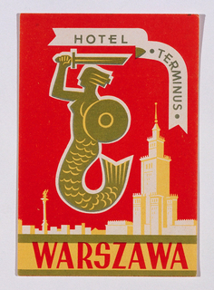 Luggage label with an olive green mermaid bearing a sword and shield. A city-scape with a prominent tower against a red sky forms the background. Text in a ribbon shape in top margin: HOTEL TERMINUS; in band across bottom: WARSZAWA
