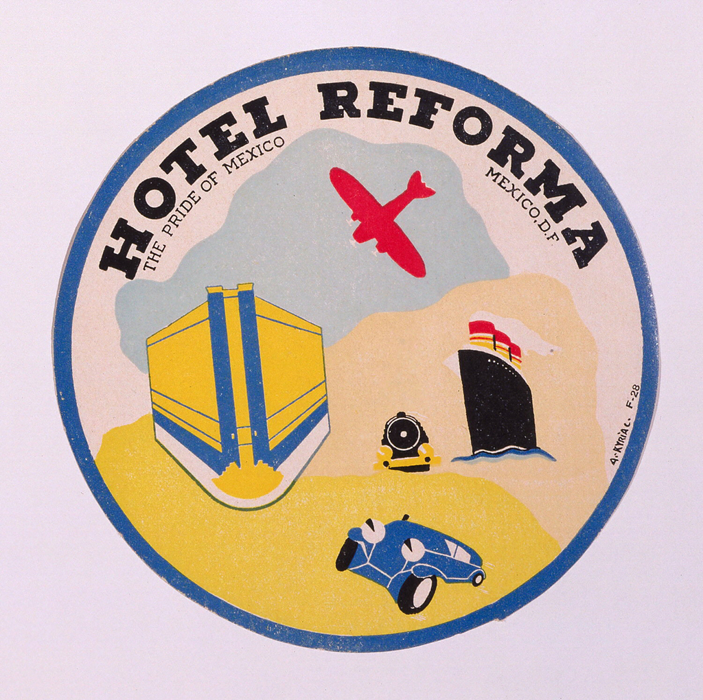 Round luggage label with scattered images of a plane, steamship, train, automobile, and yellow hotel within a narrow blue border. Printed in black ink along upper curve of circle: HOTEL REFORMA; below: THE PRIDE OF MEXICO . . . . MEXICO, D.F.