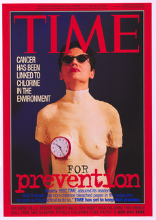 "Text and image integrated. Visual parody of Time Magazine cover, with ""Time"" masthead in red; text on the left, in white: CANCER / HAS BEEN / LINKED TO / CHLORINE / IN THE ENVIRONMENT; text in lower section: FOR prevention. Additional text, including photographic information on cancer prevention appears throughout, superimposed on self-portrait of artist encased in a plaster mold, with alarm clock replacing left breast."