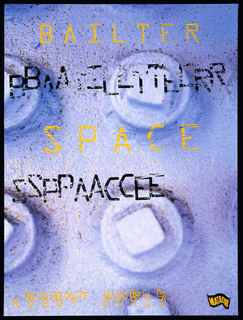 "Poster advertises musical group Bailter Space. Design consists of a photographic image of four industrial rivets, with series of text elements superimposed. Starting at top, across upper center, is ""BAILTER SPACE"" in yellow. Each word appears echoed in black on following line. At bottom left, ""ROBOT WORLD"". Matador Records logo in black and yellow, in lower right corner."