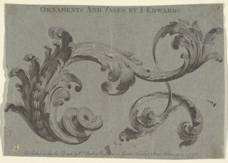 (Berlin 271) Acanthus scroll. Top: ORNAMENTS AND VASE BY I. EDWARDS I; Bottom: Published as the Art Directs by Wm. Darling Engraver in Great Newport Street February 10, 1773