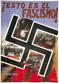Poster, ¡Esto es el fascismo! miseria...destrucción...persecución...y muerte (This is Fascism! Misery...destruction... persecution... and death)