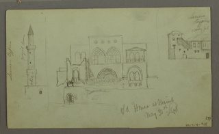 """Recto:  Oblique view of a stately mansion; the lower part of the ground floor is not shown.  A smaller house with a terrace is in the rear.  Caption: """"New House in Beyrout/ May/ 68"""".  Verso: at left: a minaret rising over the upper corner of a building; inscribed: """"white"""". Written beside: """"greyish brown"""".  """"Larnaca Cyprus"""".  Center: a stately mansion; caption: """"Old House at Beirut/ May 13th/ 68"""". Top right: a group of houses built in the corner of the walls of the town.  A tower is at left.  Written on top : """"Larnaca/ Cyprus/ May/ 68"""""""