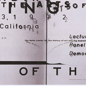 Poster for Conference, Getty Center for the History of Art and the Humanities, Santa Monica, CA. Grey color field at center fold with white edges. Large bold text, imprinted in black, floats and echoes over various parts of the page: READING AND THE ARTS OF THE BOOK. Left, in black: June 25 - July 3, 1 9 9 2/ Santa Monica, CA; below, in black: (conference description); center, in black: Lectures/ The Getty Center for the History of Art and the Humanities/ Panel Discussions/ Demonstrations; at right, in black: (list of lecturers and panelists).