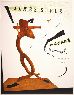 Exhibition poster depicting a wooden sculpture in the shape of an amorphous figure, with one eye, two legs, and a tail. Across upper margin, black text: JAMES SURLS. Beneath this, a black shape on the left with green waves spewing from it, and a light fixture aimed at the sculpture on the right. Diagonally across the poster, in minute black text: NOVEMBER 17, 1987 TO JANUARY 24, 1988. Lower right, in black: recent / work / CRANBROOK / ACADEMY / OF / ART / MUSEUM.