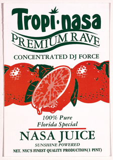 Rave card duplicating Tropicana Orange Juice logo with image of oranges. In green text: Tropi . nasa / PREMIUM RAVE / CONCENTRATED DJ FORCE / 100% Pure / Florida Special / NASA JUICE / SUNSHINE POWERED / NET. NYC'S FINEST QUALITY PRODUCTION (1 PINT).