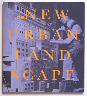 "Book jacket design for ""The New Urban Landscape"" written by Richard Martin. Lavender photograph of a man in work clothes painting an architectural model. Text printed over photograph in yellow: THE NEW / URBAN / LANDSCAPE"