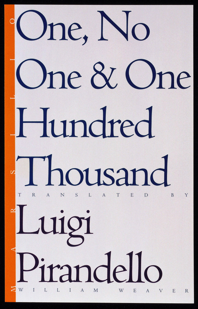Vertical orange stripe along left side, with text in white: MARSILIO. Text above, printed in blue: One, No / One & One  / Hundred / Thousand; below, in black: Luigi / Pirandello. Smaller text between title and author, in black: TRANSLATED BY; below autthor, in black: WILLIAM WEAVER.