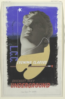 """Study for """"L.C.C. Evening Clasees, Quickest Way Underground"""" poster. At center, the photograph of a classical head of Venus on a palette with brush. A white star, upper left. In the left margin, center, in blue lettering: L.C.C. [vertically]; superimposed over the palette, in white text: EVENING CLASSES; lower left, in gray: QUICKEST WAY; below in red: UNDERGROUND."""
