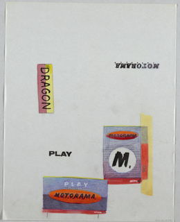 "Sheet of layout designs. Two layout designs for Motorama in red and blue at bottom and lower right of sheet. Lower design: red oval with MOTORAMA in black letters on blue background. Right side design: blue and red rectangle with black ruled lines, white circle with black M at center, red oval with MOTORAMA in black above. Masking tape along right edge over word DRAGONOIL. At left -"" Dragon""  on red/yellow rectangle, verticle orientation. Below, ""Play"" in black; at top right MOTORAMA in black, upside down."