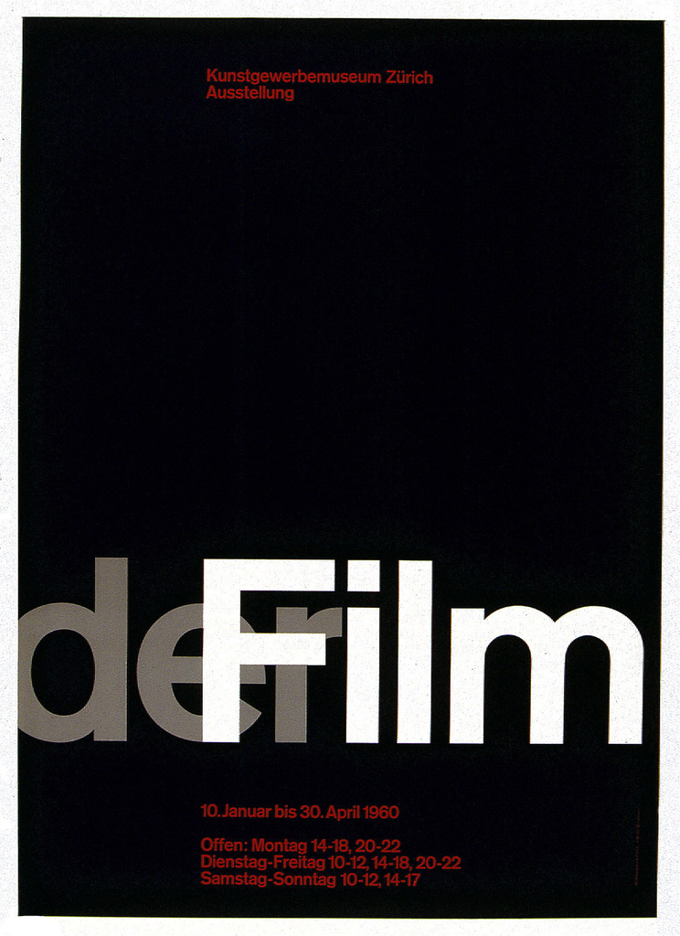 """Poster for a film exhibition at the Zurich Museum of Arts and Crafts.  On a black ground, in lower third of  poster, the words in gray Akzidenz Grotesk typeface, """"der"""" and in white Akzidenz Grotesk, """"Film.""""  The """"F"""" overlaps the """"er.""""  The secondary texts in red, indicating the place, at top edge, lining up with the """"F;"""" and the dates, hours, days at bottom edge, also lining up with the """"F.""""  This poster, like all of the designer's graphic design is constructed according to a grid system (see """"notes"""" for more)."""