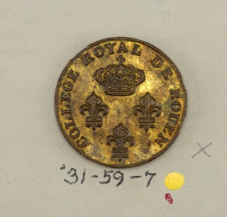 "Three fleur-de-lis with Imperial Crown and words ""College Royal de Rouen"" Restoration period 1815-1830.