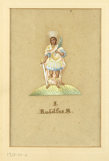 "Small picture embroidered on paper with pastel-colored silks. Design reversed on back of paper. Labeled in ink: ""S. Rudolphus M."" The saint is shown holding a sword in one hand and a green branch in the other."