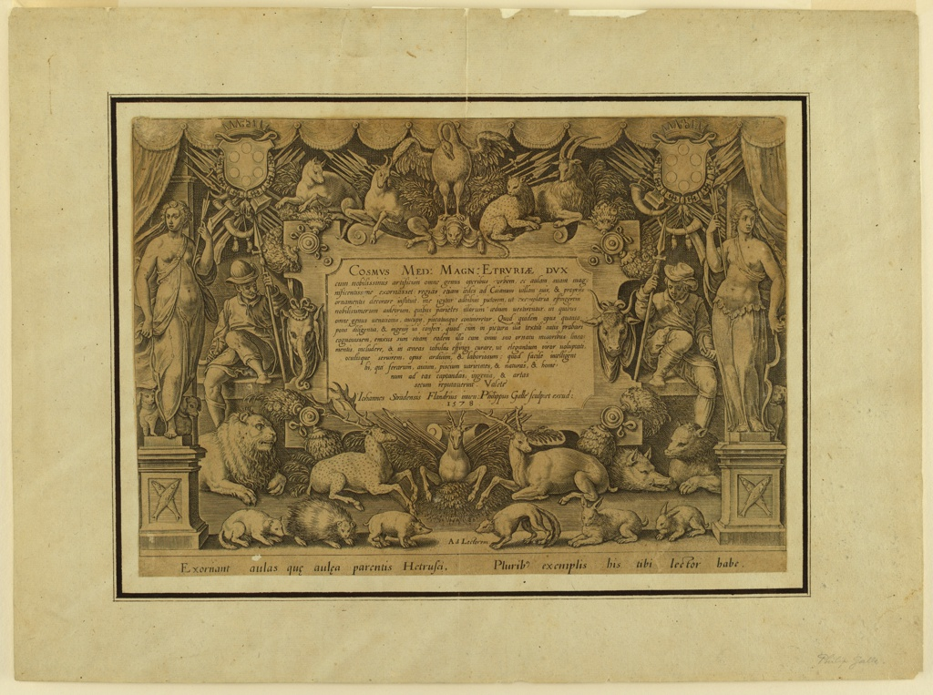 """Vertical rectangle.  An escutcheon surrounded by many animals, statues of Diana and another huntress, two hunters and the coat of arms of the Medici with spears and  horns, contains the text beginning: """"COSMVS MED. MAGN: ETRVRIAE"""" and ending with : """"Johannes Stradensis Flanfrius inuen.  Philippus Galle Sculp. et exud:/1578.""""  Bottom center: Ad Lectorem.  Framing lines, bottom: Exornant aulasque aulea parentis Hetrusci, Pluribid exemplis his tibi lector habe."""""""