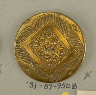 Components -b,-c are on card 44 Two of three brass buttons with engraved ornament. -b: scroll ornament in rectangular frame placed in four-lobed figure; -c: three overlapping parallelograms with engraved ornament.