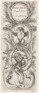 "At top, the title ""Ornament o Grottesche / di Stef. Della Bella."" These words appear in the top of three circles formed by long leaves that sprout from the bodies of creatures at the bottom of the etching. Two eagles with spread wings perch in the other two circles."