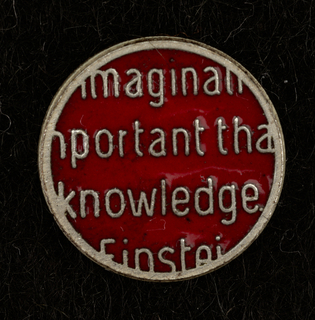 Imaginati/mportant tha/knowledge/Einstei Pin, ca. 1980–90