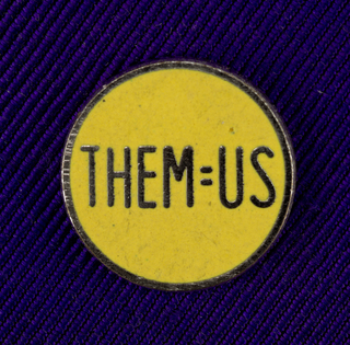 Them=Us Pin, ca. 1980–90