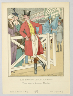 The caption reads: Les Propos Désobligeants / Tenue pour le Concours Hippique. Center man in white riding pants, riding boots, yellow vest, red coat and black top hat at the riding concourse. The man turns and talks to two women, center left, in fur lined coats and accessories atop day dresses and fitted hats.  Behind them, center right, another man stand holding two horses covered in blue smocks.