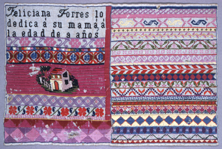 "Rectangular sampler divided into two sections:  left, an inscription ""Feliciana Torres lo dedica a su mama, a la edad de 9 años,"" and a wide band with a house.  On the right, narrow floral on geometric bands."