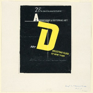 Design for a poster on a black background. Text in white and gray: 28TH. ANNUAL EXHIBITION OF / ADVERTISING & EDITORIAL ART / [in yellow, a large D, part of Directors]; left margin, very lightly written: SPONSORED JOINTLY BY THE / [in white and yellow:] ART DIRECTORS CLUB / OF NEW YORK / [lightly written:] AND THE MUSEUM OF MODERN ART.