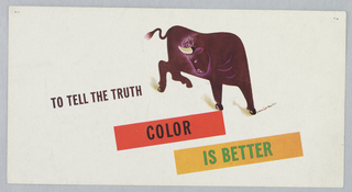 At center top, a black bull faces the right, with its head turned back towards the left. To the left, in black text: TO TELL THE TRUTH; below in black text over an orange rectangle: COLOR; in green text over a yellow rectangle: IS BETTER.