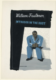 "Design for an edition of William Faulkner's ""Intruder in the Dust"". A man in a blue suit seated on a bench is surrounded in the upper left hand corner by a thick black frame, on which the author and title of the book are written."