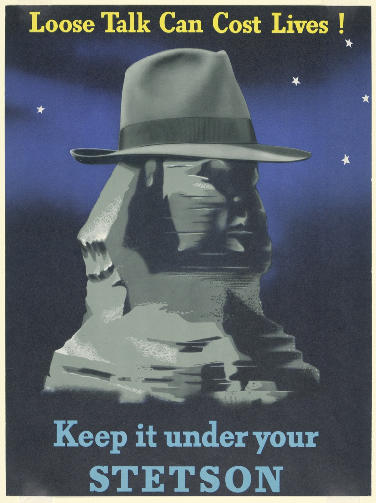 Advertisement for Stetson Hats, likely produced to encouage discretion during wartime tensions. At center, a Stetson hat positioned on the Sphinx of Egypt's head, facing half-right against a starry sky. Text in yellow, above: Loose Talk Can Cost Lives!; in light blue, below: Keep it under your / STETSON.