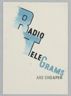 Study for a Radio Telegram Poster. Text in blue and black, running diagonally across poster: RADIO / TELEGRAMS; in gray, lower right: ARE CHEAPER.