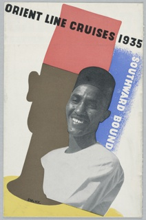 Quadrifold brocure with photographs and a table of cruise schedules. On front cover, a photograph of a man superimposed on an abstracted rendering of a man's head. The two figures resemble one another, with the illustrated man's tall hat echoing the high hair of the man in the photograph. Text in black, upper center: ORIENT LINE CRUISES 1935; in white, center right: SOUTHWARD BOUND.