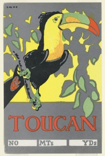 Design for a package label for cotton goods. In the foreground a brightly colored toucan bird perched on a tree branch, with leaves depicted in gray and green abstraction behind it. Beyond the leaves, a yellow ground. Below in red text: TOUCAN. Across bottom, three white rectangles labeled respectively in gray lettering: NO, MTs, and YDs.