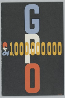 Eight-page brochure for the British General Post Office. On front cover, text in blue, white, and red across poster, center: G / P / O [vertically]; in yellow: £ [multicolored] 1,000,000,000 [in yellow]; Inside, four pages of text about the General Post Office, interspersed with four pages of photographs in montage compositions, with red and black graphic elements. The photographs show postal workers and telecommunication systems. On back cover, text in blue, white, and red, lower left: General Post Office.