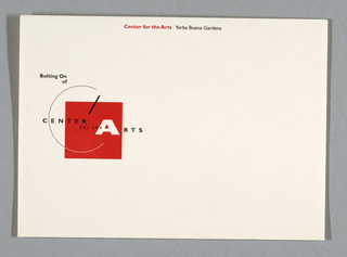 "Envelope with corporate identity at middle left. See 1994-87-12 for logo description. ""Bolting On"" runs horizontally across top of ""C"", ""of"" runs below ""On"". ""Center for the Arts (red) Yerba Buena Gardens (black)"" runs horizontally across top center. Address at bottom center, back. Printed in red, black inks."