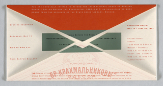 Invitation in shape of envelope that opens completely. Front: left half has red text about Russian graphic design; right side space for addressee. On back, opening: information and dates; green rectangle with title: RUSSIAN GRAPHIC DESIGN BEFORE THE REVOLUTION, 1880-1917 / AT ART CENTER COLLEGE OF DESIGN. Inside textured paper with graphic design in green with Russian text.