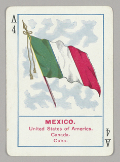 Rectangular format playing card with rounded edges, for use in an educational game identifying flags of different countries. On blue ground, a flagpole with billowing flag in green, white, and red stripes (Mexican flag without central decoration; appears the same as Italian flag.) Below the flag, printed in red ink: MEXICO. / United States of America. / Canada. Cuba.; printed in black ink, upper left and lower right: A / 4