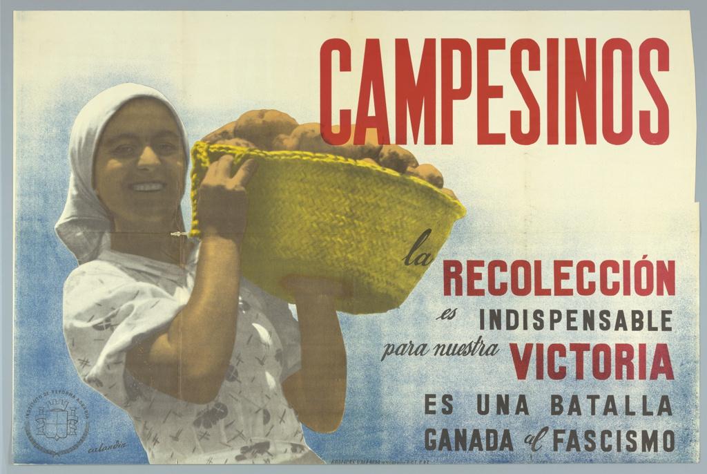 Poster, Campesinos: la recoleccion es indispensable para nuestra victoria/ es una batalla ganada al fascismo (Peasants: the harvest is indispensable to our victory, it is a battle won against fascism)