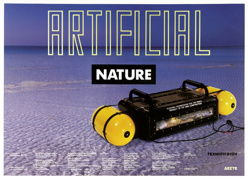 Photographic color reproduction of a beach with a sculpture in the right foreground by Ashley Bickerton. The sculpture is a floating waste transporter with yellow floatation tanks, with the following text printed in white across the front: FLOATING TRANSPORTER FOR THE WASTE PRODUCT OF ITS OWN CONSUMPTION. Printed in yellow ink, block text, top center: ARTIFICIAL. Printed in white block letters inside a black rectangle, directly below: NATURE. The exhibition dates, location, opening times, list of participating artists, curator's name, contact information, and publication details are printed in white across the lower portion of the sheet in English and Greek. Verso: Eight color photographic reproductions with short phrases of different sizes in yellow text inside black boxes superimposed, creating captions that are juxtaposed with the images. The images are as follows, top row, from left to right: a woman's face with a test tube; a muscle man in water; computer simulation of a seated infant; a nude male in a landscape. Bottom row, from left to right: Elvis Presley waterskiing; a woman in a sauna; a robotic arm; an abnormally shaped child's head. The words appear as follows, top row, from left to right: culture; packaged; artificial intelligence; hyperhuman; computer simulation; genetic engineering; post-natural nature; radical spirit; fantasy. Bottom row, from left to right: virtual reality; surrealized; plasticized; geometric abstraction; self improvement; biotechnology; waste products; mutations; end.