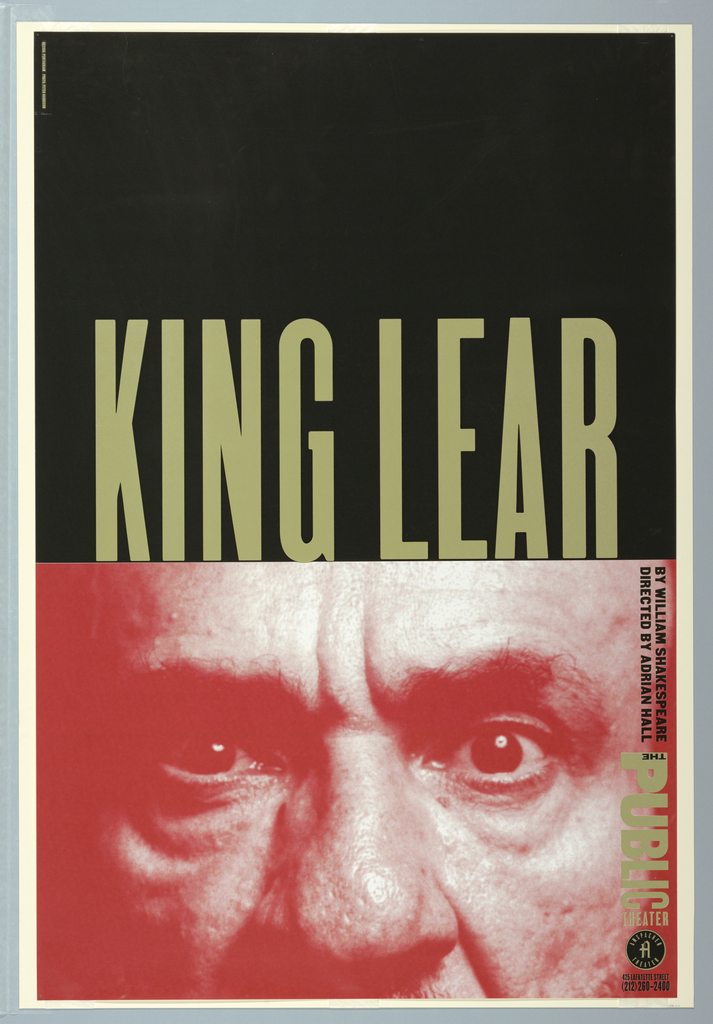 "Upper half of poster has black ground and gold text: KING LEAR. The bottom half of the poster shows a red-printed photographic image of a close-up of the top of a man's face, focusing on his intense gaze and seering, perhaps wrathful, expression of his eyes.  The letters of the title ""King Lear"" are like a crown on the man's head."