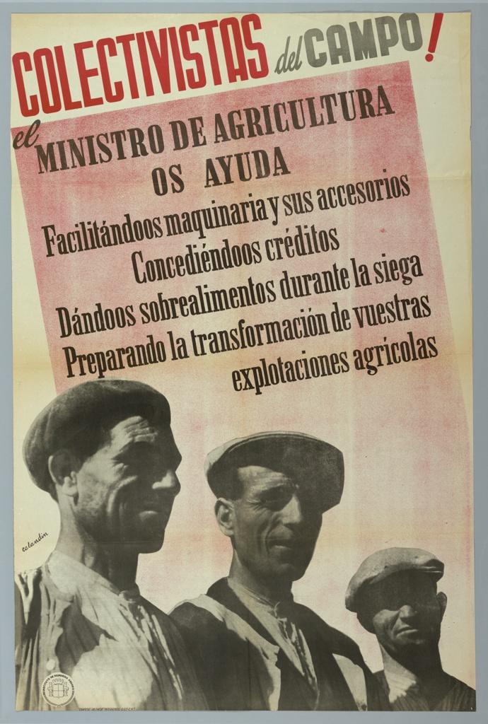 Poster, ¡Colectivistas del Campo! el Ministro de Agricultura os Ayuda (Farmer Unions! The Agriculture Ministry helps you)