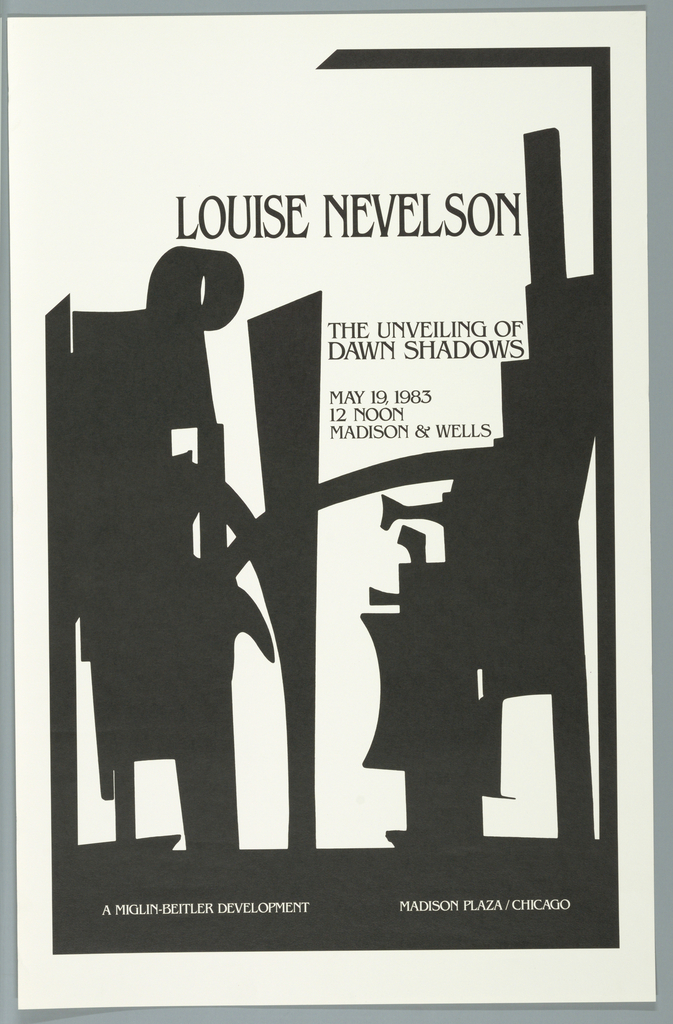 Vertical rectangle. On white ground, a black abstract design depicting a variety of shapes represents the silhouettes of the found objects Louise Nevelson used in her sculpture. Printed text in black above and in white below provides details about the exhibition opening in Chicago.