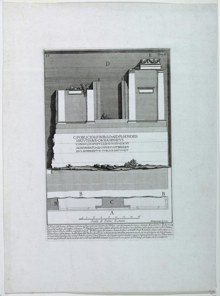 "Vertical Rectangle. Fragment of the facade of a Roman Building, Bearing the inscription: ""C. POBLICIO. L. F. BIBVLO..."" Below, scale, and six-line inscription. Inscribed, lower right : ""Piranesi Archit. Dis. et. inc.""  Focillon 226"