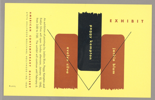 """Exhibition announcement imprinted in rust and black on yellow ground.  Names of three painters, Jackie Blum, Peggy Kempton, Evelyn Silva appear separately on what appear to be three horizontal, asymmetrically-placed bricks[?], in rust, black, rust respectively,  with rough edged, """"broken"""" ends. Imprinted over the three brick-like shapes is a thin, black arrow-shaped line whose point is right edge, center. Beneath a text block in black explaining exhibition with days, dates, times, beneath this name of gallery and address. On verso, imprinted in black, on left side, names of artists, block of text by Alvin Lustig, name and location of gallery."""