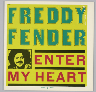 On a yellow ground, large green and red text read: FREDDY / FENDER / ENTER / MY HEART. At left a black and yellow image of a man with a mustache.